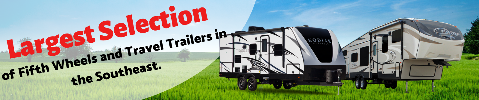 Largest Selection of Fifth Wheels and travel trailers in the southeast