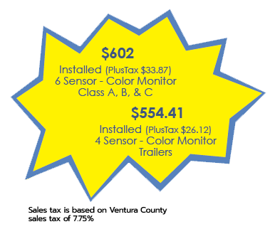 $602Installed (PlusTax $33.87)6 Sensor - Color MonitorClass A, B, & C, $554.41 Installed (PlusTax $26.12) 4 Sensor - Color Monitor Trailers