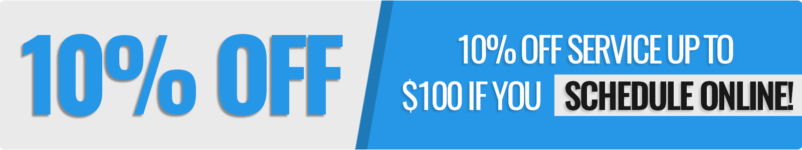 10% Off $100 when you schedule online