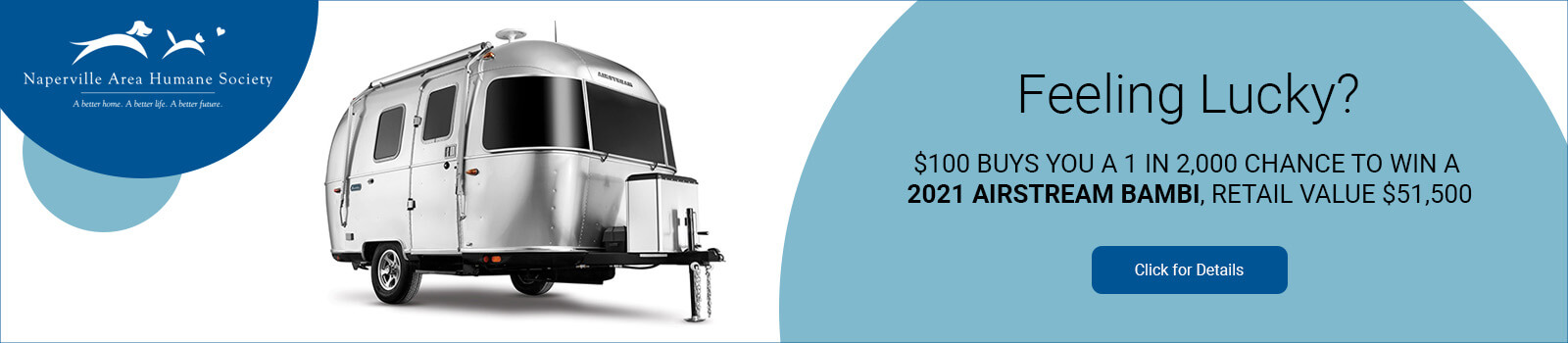 $100 BUYS YOU A 1 IN 2,000 CHANCE TO WIN A 2021 AIRSTREAM BAMBI, RETAIL VALUE $51,500 - click for details