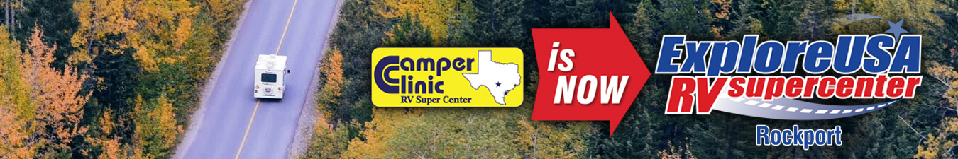 Camper Clinic is now ExploreUSA RV Supercenter in Rockport