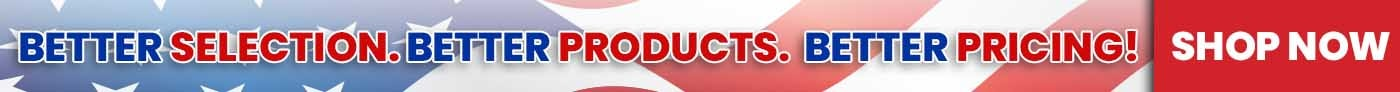 Better Selection, Better Products, Better Pricing - Shop Now
