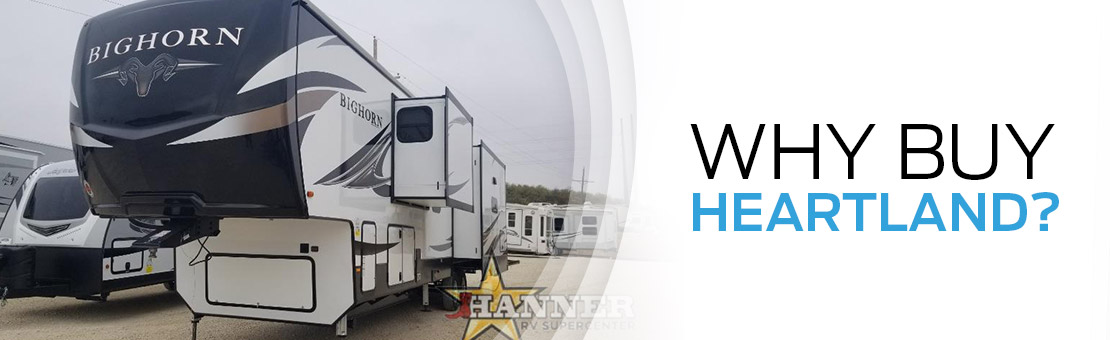 Why Buy Heartland | RV's Of West Texas | Baird TX