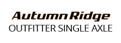 Autumn Ridge Outfitter Single Axle