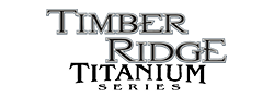 Timber Ridge Titanium Series