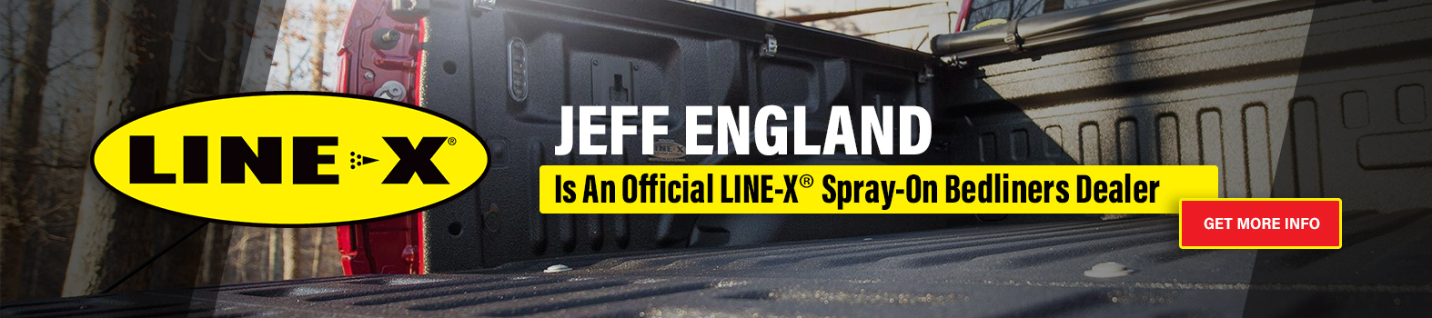 Jeff England is an Official Line-X Spray-On Bedliners Dealer - Click to Get More Info.