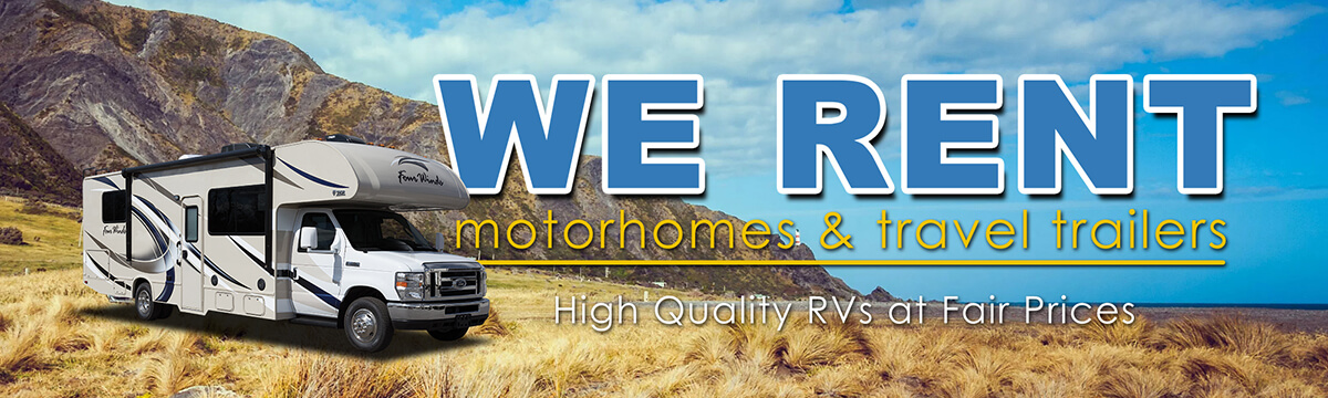 We Rent Motorhomes and Travel Trailers. High Quality RVs at Fair Prices