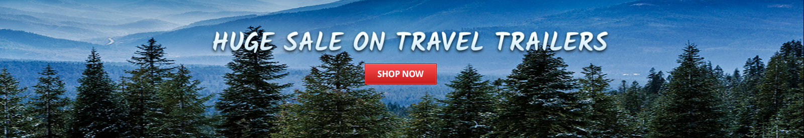 Travel Trailers Huge Sale