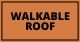 WALKABLE ROOF