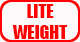 LITE WEIGHT