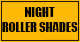 NIGHT ROLLER SHADES