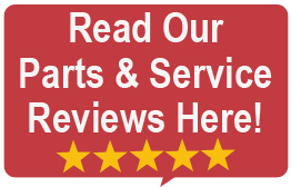 Read Our Parts and Service Reviews Here