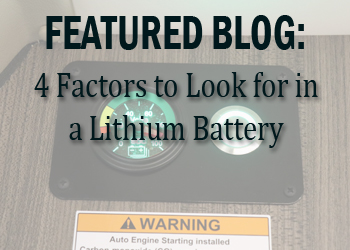 4 Factors to Look for in a Lithium Battery