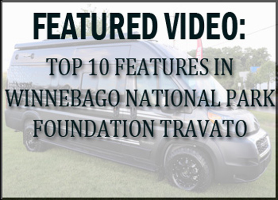 Top 10 Features in the Winnebago National Park Foundation Travato