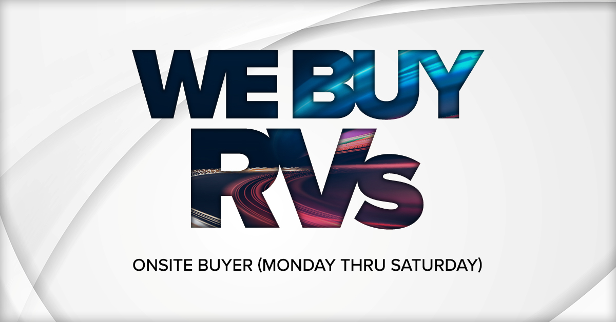 We Buy RVs - Buyer onsite 6 days a week