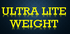 Ultra Lite Weight