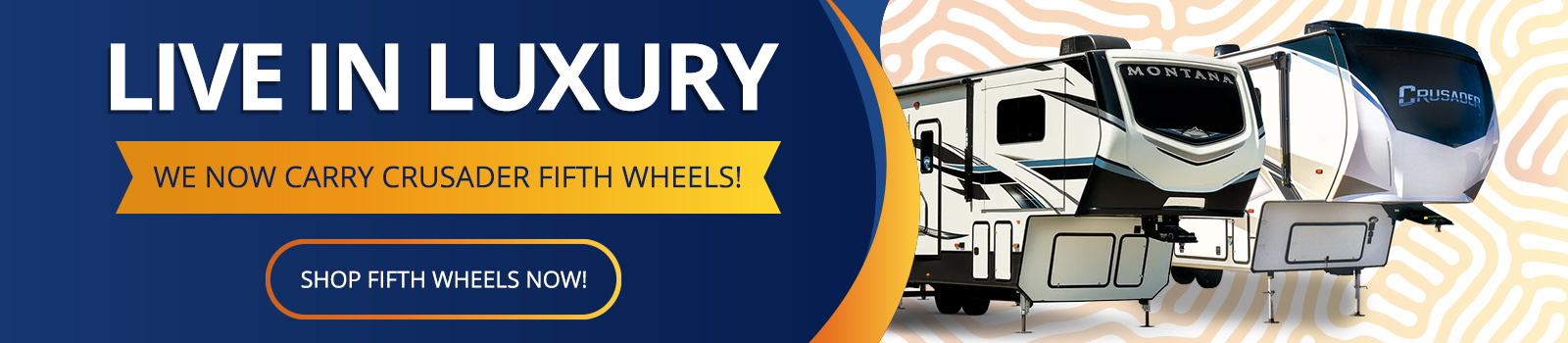 Live in Luxury with our Fifth Wheels