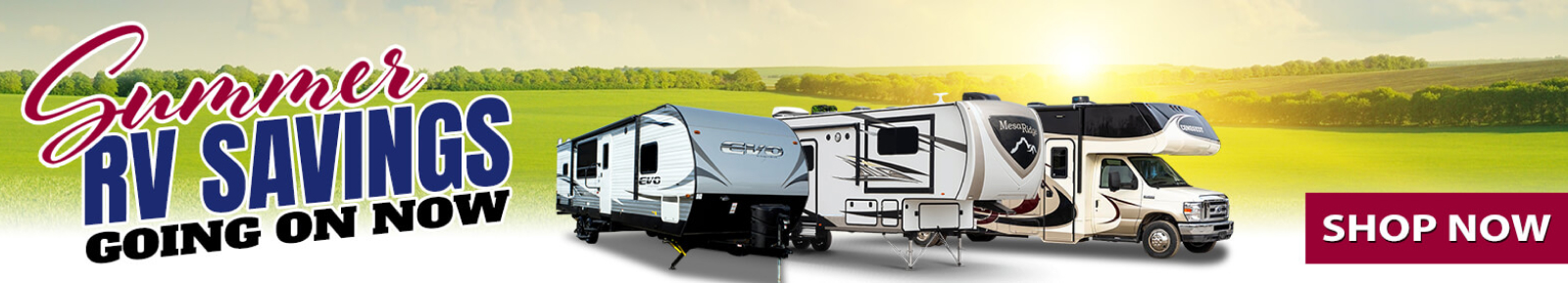 Summer RV Savings Going on Now! Shop Now!