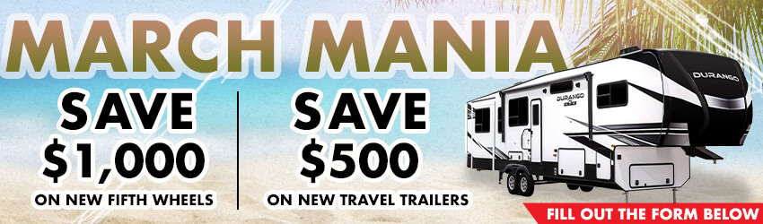 March Mania - Save $500 on new fifth wheels and travel trailers