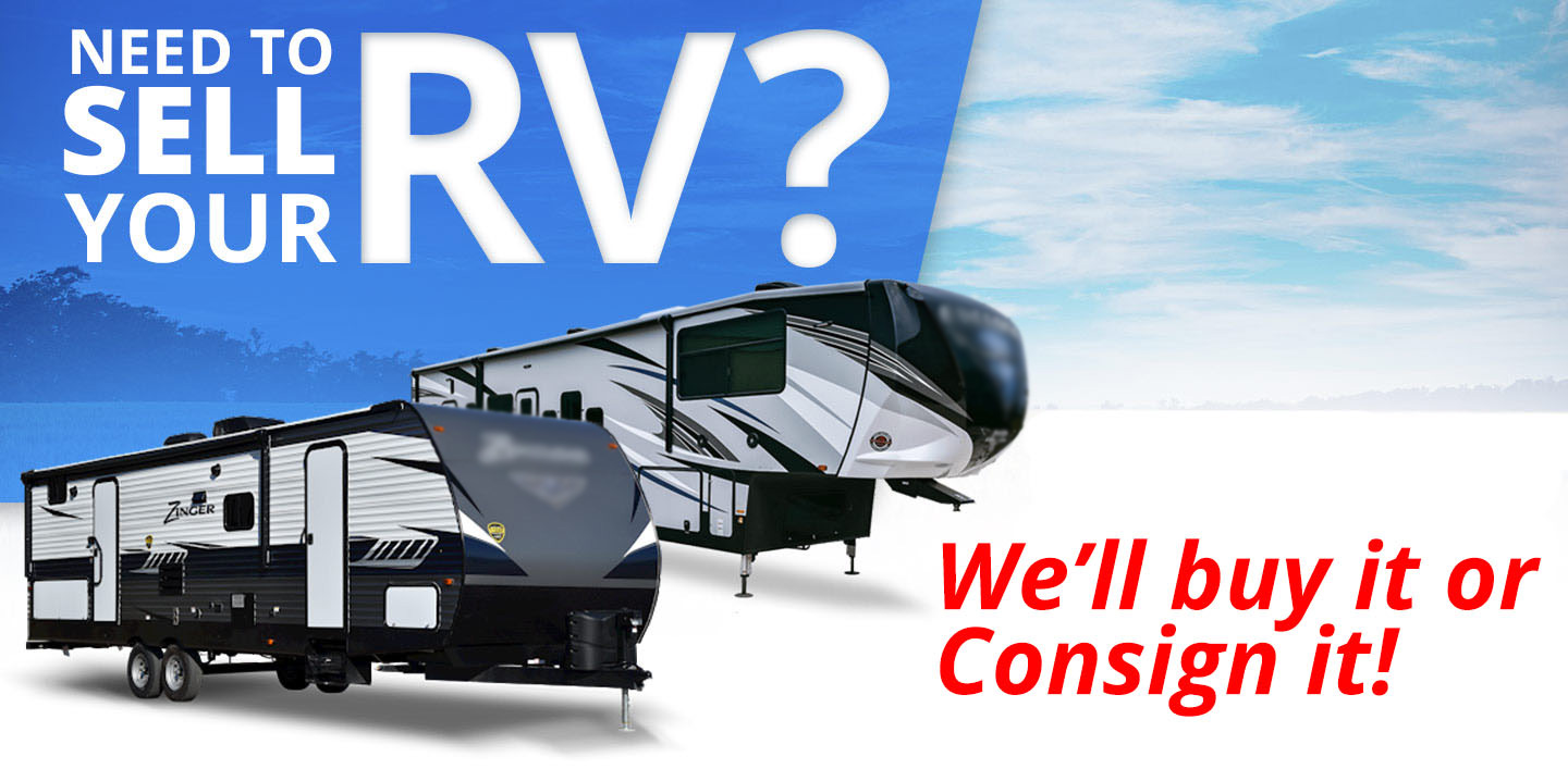 Need To Sell Your RV? We'll Buy Or Consign It