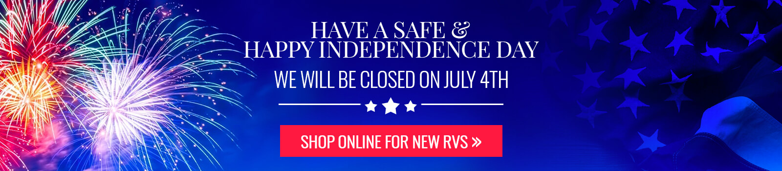 Happy Fourth of July - We will be Closed for the holiday