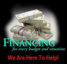Financing for every budget and situation. We are here to help!